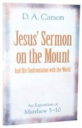 Jesus' Sermon on the Mount/Jesus' Confrontation With the World Paperback