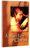 A Short Life of Christ Paperback