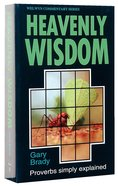 Proverbs: Heavenly Wisdom (Welwyn Commentary Series) Paperback