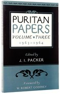Puritan Papers 1963-1964 (Vol 3) Paperback