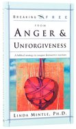 Breaking Free: Anger & Unforgiveness Paperback