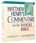 Matthew Henry's Commentary (1 Vol Unabridged) Hardback