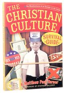 The Christian Culture Survival Guide Paperback