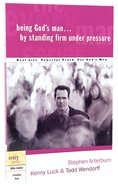 Every Man Bss: Being God's Man By Standing Firm Under Pressure (Every Man Bible Studies Series) Paperback