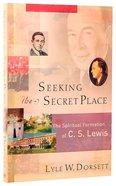Seeking the Secret Place