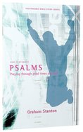 Psalms, Praying Through Good Times and Bad (Youthworks Bible Study Series) Paperback