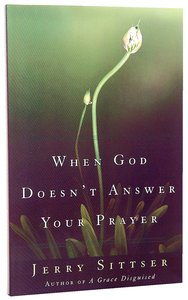 When God Doesnt Answer Your Prayer