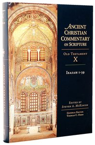 Accs OT: Isaiah 1-39 (Ancient Christian Commentary On Scripture: Old Testament Series)