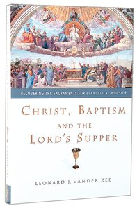 Christ, Baptism, and the Lords Supper