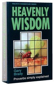 Heavenly Wisdom (Proverbs) (Welwyn Commentary Series)