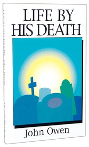 Life By His Death (Great Christian Classics Series)