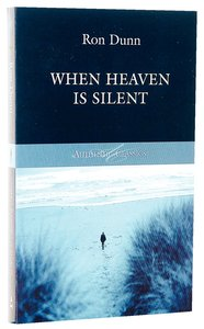 When Heaven is Silent (Authentic Classics Series)