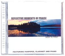 Seek Ye First (Reflective Moments Of Praise Series)