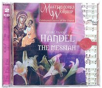 Masterworks of Worship: Handel the Messiah