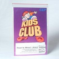 Kids Club Thats What Jesus Said