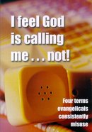 I Feel God is Calling Me... Not Paperback