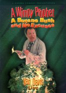 Wimpy Prophet, a Butane Bush, and No Excuses, a (Ken Davis Live Series) DVD
