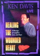 Healing the Wounded Heart (Ken Davis Live Series) DVD