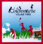 Children Arise Volume 3 CD
