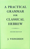 Practical Grammar For Classical Hebrew (2nd Edition) Hardback