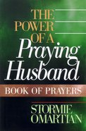 The Power of a Praying Husband (Book Of Prayers Series) Paperback