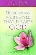 Designing a Lifestyle That Pleases God Paperback