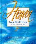 Heaven Your Real Home (Adult Edition) Paperback