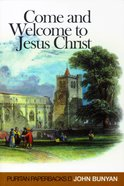 Come and Welcome to Jesus Christ Paperback