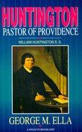 William Huntington: Pastor of Providence Paperback