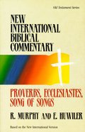 Nibc OT #12: Proverbs, Ecclesiastes, Song of Songs (#12 in New International Biblical Commentary Old Testament Series)