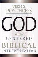 God-Centred Biblical Interpretation Paperback