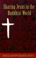 Sharing Jesus in the Buddhist World