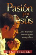Pasion Por Jesus (Passion For Jesus) Paperback