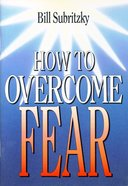 How to Overcome Fear Paperback
