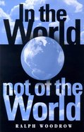 In the World Not of the World Paperback