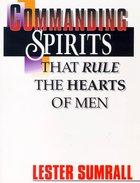 Commanding Spirits That Rule the Hearts of Men (Study Guide) Paperback
