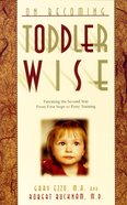 Toddler Wise (On Becoming Series) Paperback