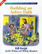 Building An Active Faith (#04 in Childrens Discipleship Series)