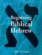 Beginning Biblical Hebrew Hardback