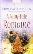 A Fairy Tale Romance (#558 in Heartsong Series) Paperback