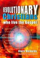 Revolutionary Christians Who Live the Gospel Paperback