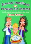 Survival Handbook For Freaked Out Parents Paperback
