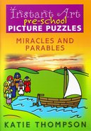 Instant Art For Pre-School Picture Puzzles: Miracles and Parables Paperback