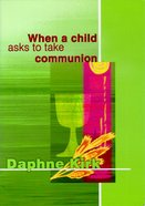 When a Child Asks to Take Communion