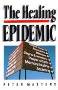The Healing Epidemic Paperback