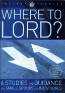 Insight: Where to Lord? Paperback