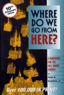 Where Do We Go From Here? (10th Anniversary Edition) Paperback