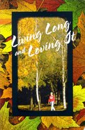 Living Long and Loving It (The Friendship Series)