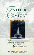 Father of Comfort: Daily Reflections on the God Who Cares Paperback