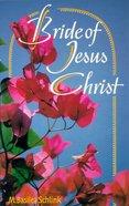 Bride of Jesus Christ Paperback